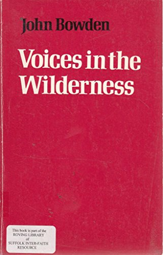 Voices in the Wilderness: Bowden, John