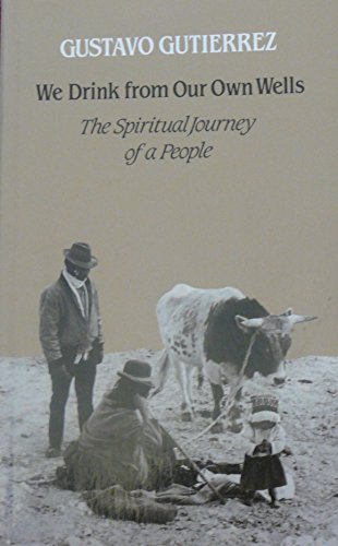 9780334017547: We Drink from Our Own Wells: The Spiritual Journey of a People