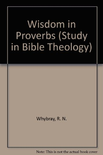 9780334017974: Wisdom in Proverbs (Study in Bible Theology)