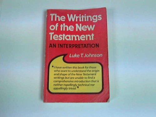 9780334018223: THE WRITINGS OF THE NEW TESTAMENT an interpretation