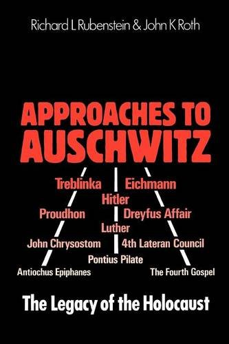 9780334018759: Approaches to Auschwitz: The Legacy of the Holocaust