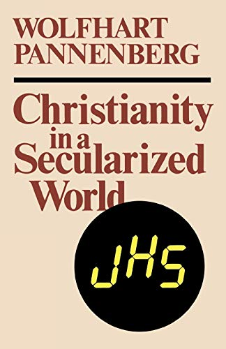 Christianity in a Secularized World: Pannenberg, Wolfhart
