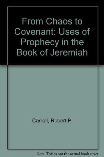 9780334020134: From Chaos to Covenant: Uses of Prophecy in the Book of Jeremiah
