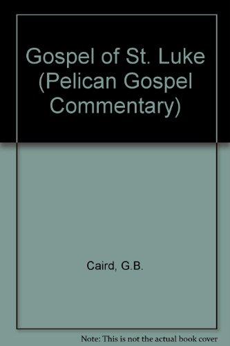 9780334021476: Gospel of St. Luke (Pelican Gospel Commentary)