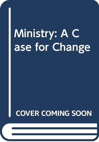 9780334021711: Ministry: A Case for Change
