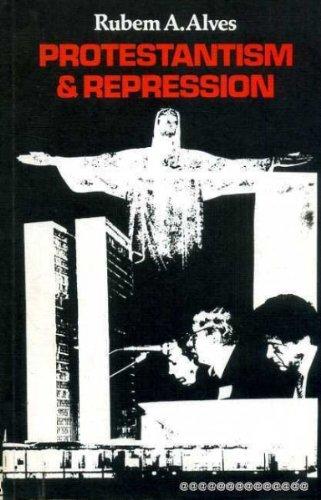 Protestantism and Repression: Alves, Rubem A.