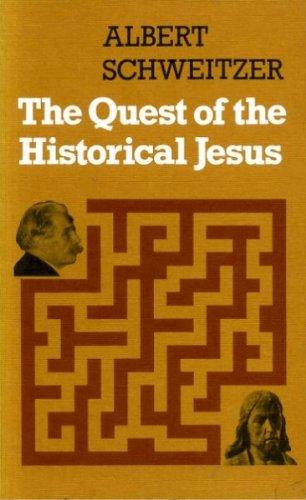 Quest of the Historical Jesus: Schweitzer, Albert