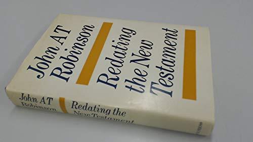 9780334023012: Redating the New Testament