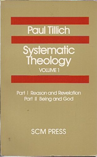 9780334023456: Systematic Theology: Reason and Revelation; Being and God v. 1