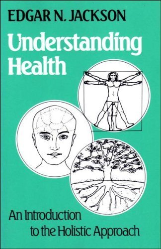 Understanding Health: An Introduction to the Holistic: Jackson, Edgar N.
