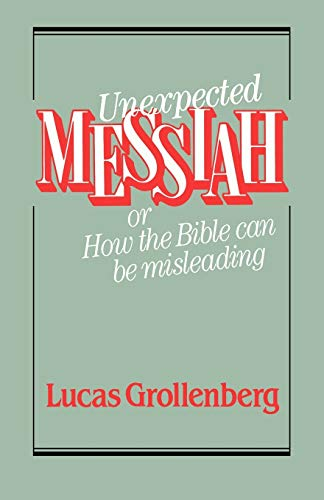 9780334024026: Unexpected Messiah or How the Bible Can Be Misleading