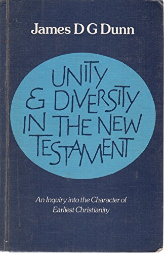 9780334024057: Unity and Diversity in the New Testament: Enquiry into the Character of Earliest Christianity