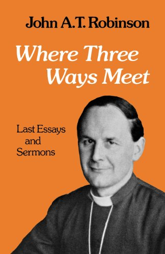 Where Three Ways Meet (9780334024224) by John A. T. Robinson