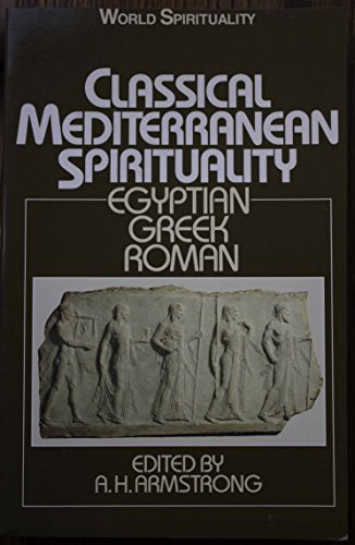 9780334024309: Classical Mediterranean Spirituality: Egyptian, Greek, Roman (World spirituality series)