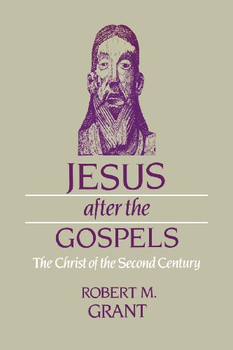 Jesus after the gospels. The christ of the second century.: GRANT, ROBERT M.