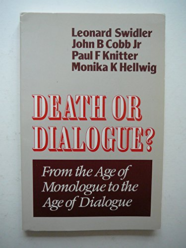 9780334024453: Death or Dialogue: From the Age of Monologue to the Age of Dialogue