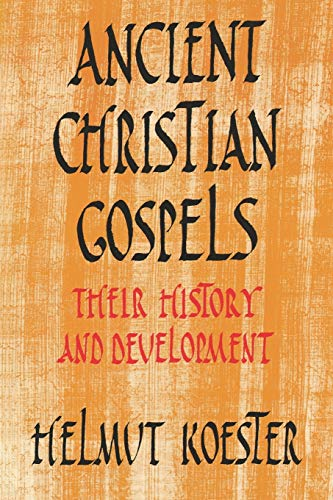 9780334024507: Ancient Christian Gospels: Their History and Development