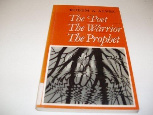 The Poet, the Warrior, the Prophet (The: Alves, Rubem A.