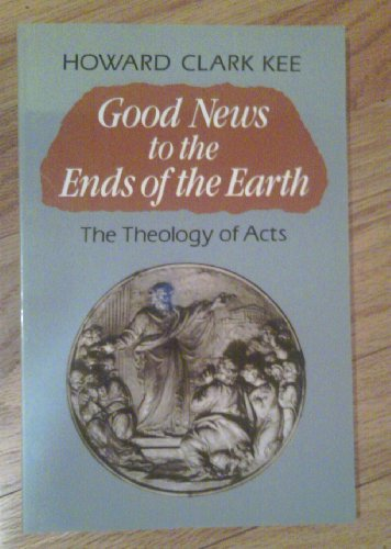9780334024866: Good News to the Ends of the Earth: The Theology of Acts