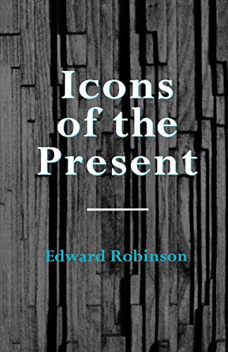 Icons of the Present: Edward Robinson