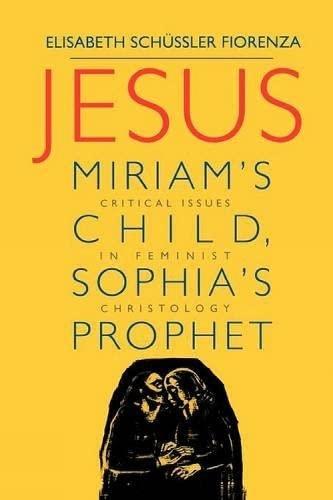 9780334025856: Jesus: Miriam's Child, Sophia's Prophet: Issues in Feminist Christology