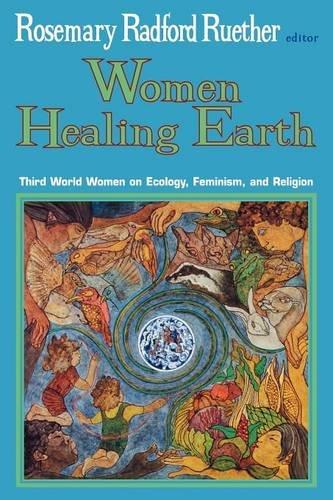 9780334026440: Women Healing Earth: Third World Women on Ecology, Feminism and Religion
