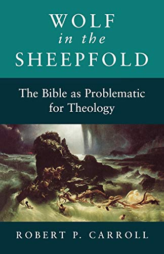 Wolf in the Sheepfold. The bible as problematic for theology. (Second edition).: CARROLL, ROBERT P.