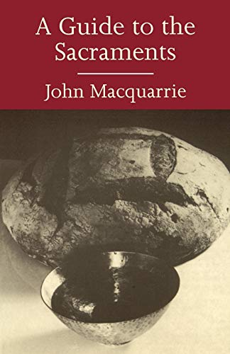 A Guide to the Sacraments: John Macquarrie