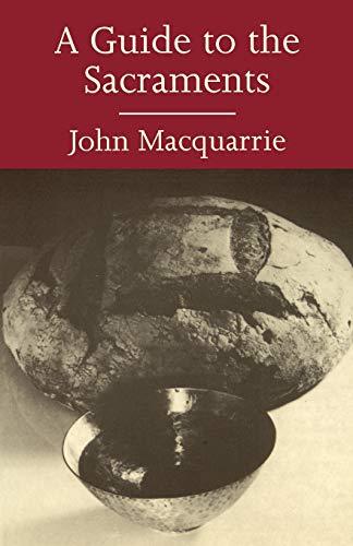 A Guide to the Sacraments: John Macquarrie