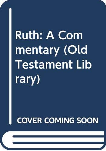 9780334026846: Ruth: A Commentary (Old Testament Library)