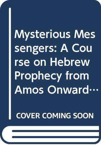 9780334027065: Mysterious Messengers: A Course on Hebrew Prophecy from Amos Onwards