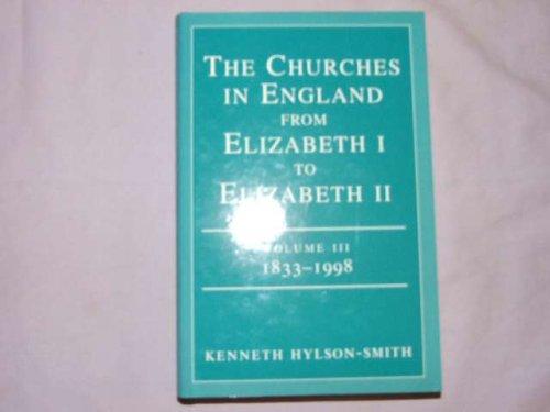 9780334027263: The Churches in England from Elizabeth I to Elizabeth II: Volume Iii: 1833-1998