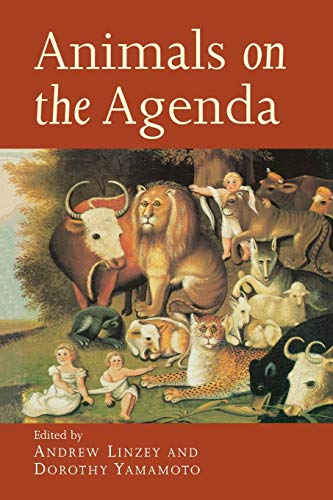 Animals on the Agenda: Questions About Animals for Theology and Ethics: Yamamoto, Dorothy (Editor)/...