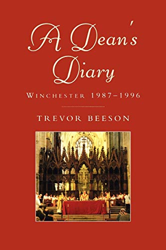 A Dean's Diary: Winchester 1987 to 1996: Beeson, Trevor