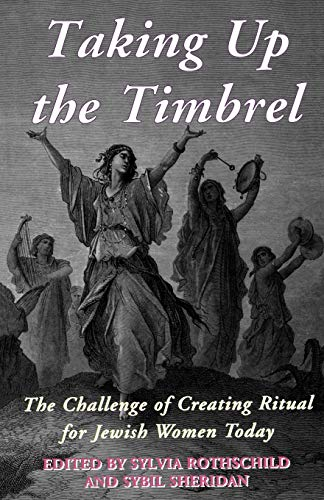 9780334028062: Taking Up the Timbrel: The Challenge of Creating Ritual for Jewish Women Today