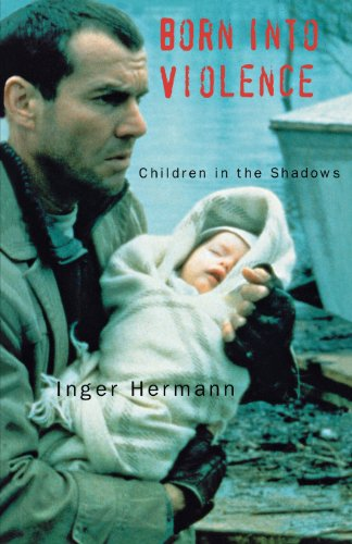 Born into Violence: Children in the Shadows: Hermann, Inger