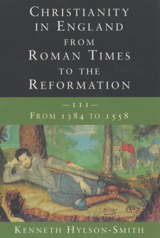 9780334028482: Christianity in England from Roman Times to the Reformation: From 1384 to 1558 Vol 3