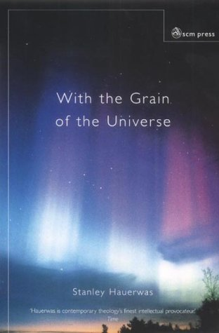 9780334028642: With the Grain of the Universe: The Church's Witness and Natural Theology