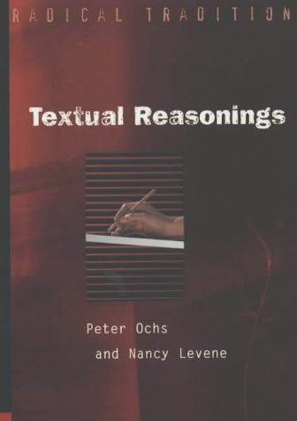 Textual Reasonings: Jewish Philosophy and Text Study at the End of the Twentieth Century (Radical ...