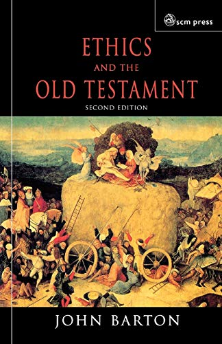 Ethics and the Old Testament (0334028949) by Barton, John