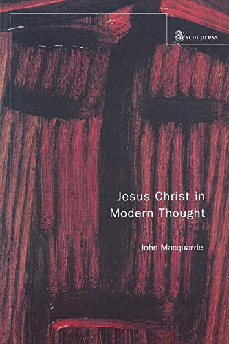 9780334029106: Jesus Christ in Modern Thought