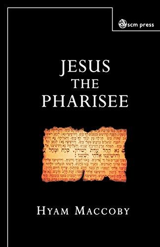 9780334029144: Jesus the Pharisee