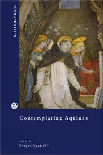 9780334029229: Contemplating Aquinas: On the Varieties of Interpretation (Faith in Reason)