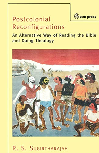 9780334029328: Postcolonial Reconfigurations: An Alternative Way of Reading the Bible and Doing Theology