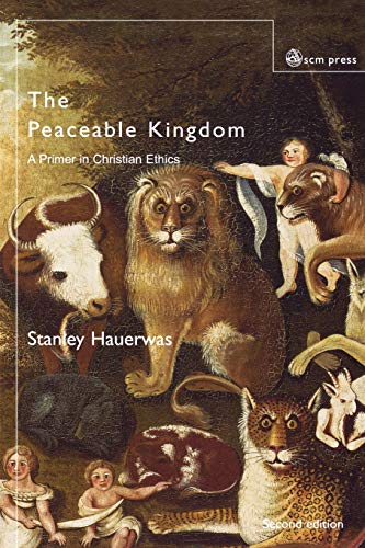 9780334029335: The Peaceable Kingdom: A Primer in Christian Ethics
