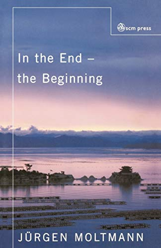 9780334029618: In the End - The Beginning: The Life of Hope