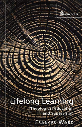 Lifelong Learning: Theological Education and Supervision: Frances Ward
