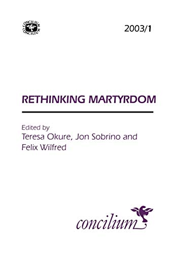 9780334030720: Concilium 2003/1 Rethinking Martyrdom (Concilium: Theology in the Age of Renewal)