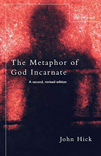The Metaphor of God Incarnate (0334040000) by John Hick