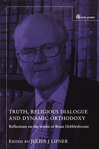 9780334040095: Truth, Religious Dialogue and Dynamic Orthodoxy: Reflections on the works of Brian Hebblethwaite